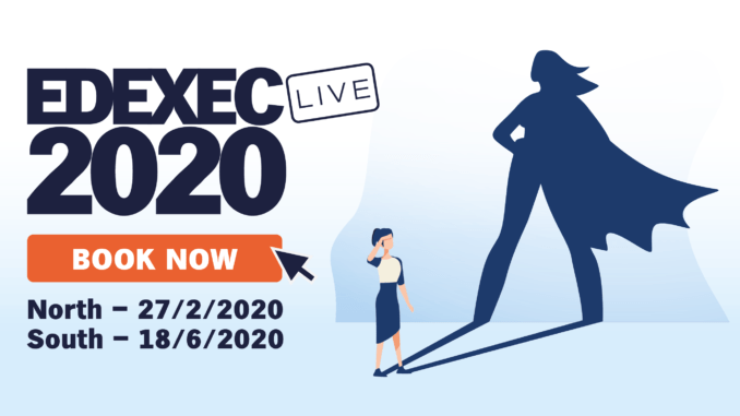 EdExec LIVE 2020 South - Book your ticket now!