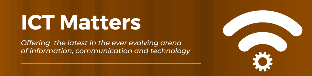 ICT Matters. Offering the latest in the ever evolving arena of information, communication and technology
