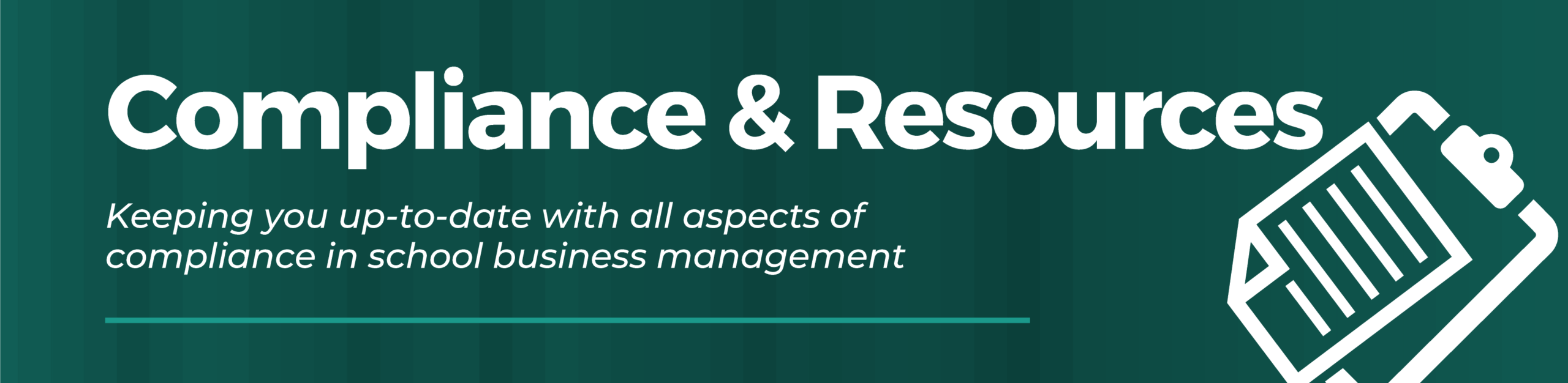 Compliance & Resources. Keeping you up-to-date with all aspects of compliance in school business management.