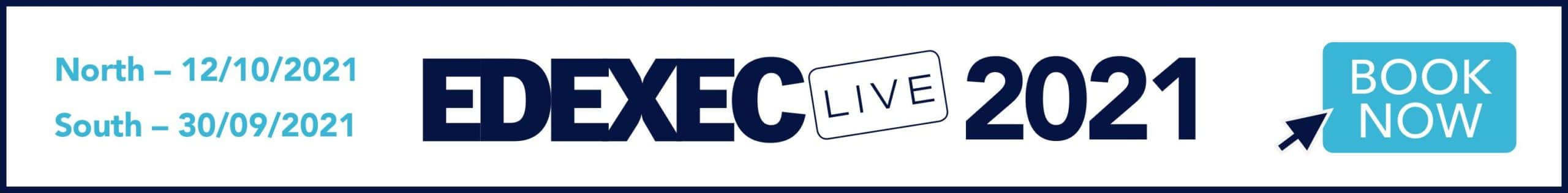 Book now for Edexec Live - North 12/10/21, South 30/09/21